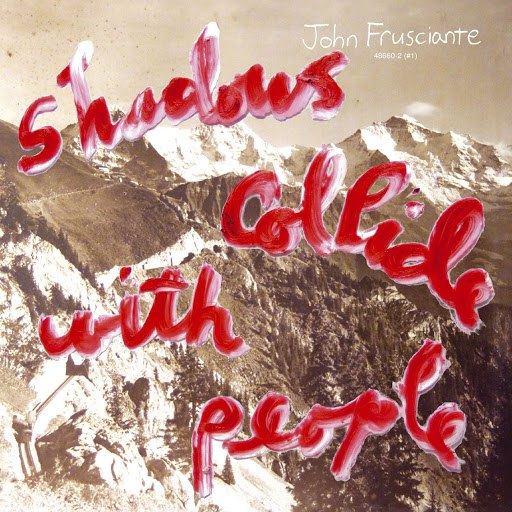 John Frusciante альбом Shadows Collide With People (U.S. Version)