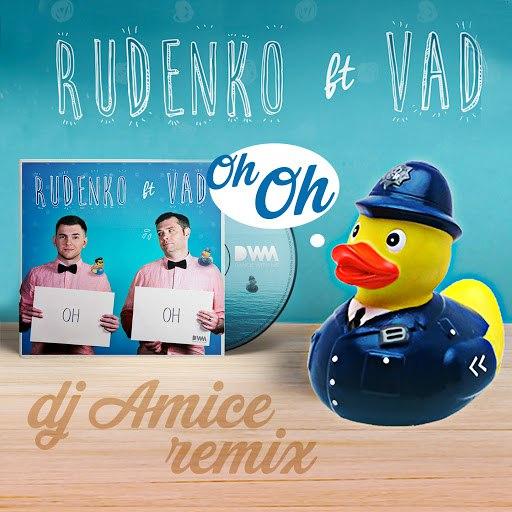 Rudenko альбом OH OH (DJ Amice Remix) [feat. Vad]