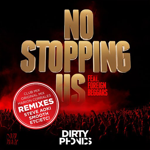 Dirtyphonics альбом No Stopping Us [feat. Foreign Beggars] [Remixes]