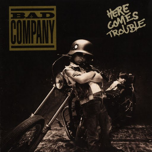 Альбом Bad Company Here Comes Trouble