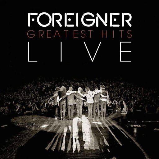 Foreigner альбом Greatest Hits Live
