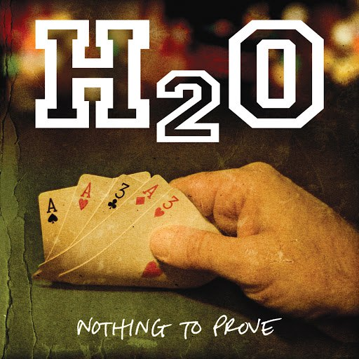 h2o альбом Nothing To Prove