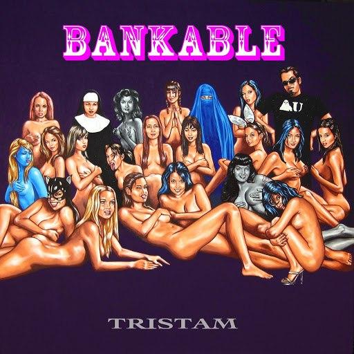 Tristam альбом Bankable