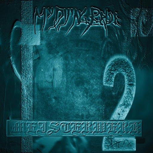My Dying Bride альбом Meisterwerk II