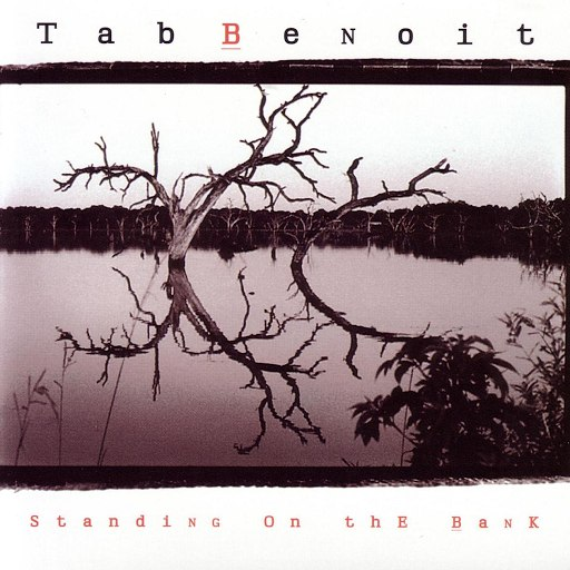 Tab Benoit альбом Standing On The Bank