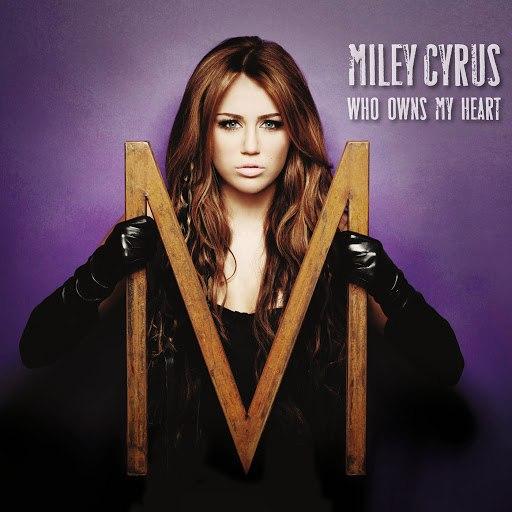 Майли Сайрус альбом Who Owns My Heart