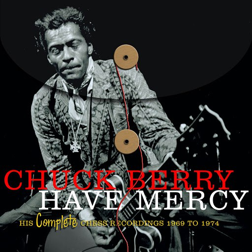 Chuck Berry альбом Have Mercy: His Complete Chess Recordings 1969-1974