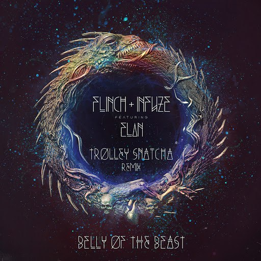 Flinch альбом Belly of the Beast (feat. Elan) [Trolley Snatcha Remix]