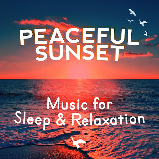 RELAX альбом Peaceful Sunset: Music for Sleep & Relaxation