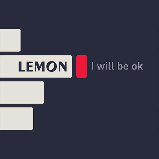 Lemon альбом I Will Be OK (Radio Edit)