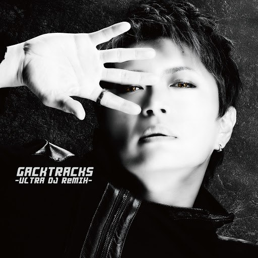 GACKT альбом GACKTRACKS - ULTRA DJ ReMIX -