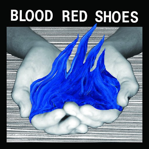 Blood Red Shoes альбом Fire Like This