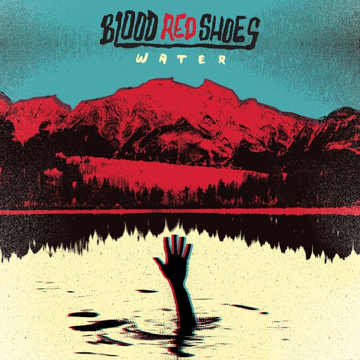 Blood Red Shoes альбом Water