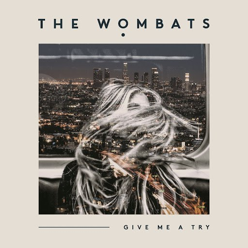 The Wombats альбом Give Me A Try