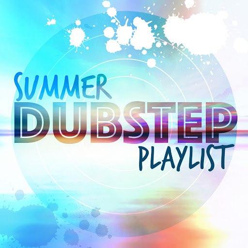 dub step альбом Summer Dubstep Playlist