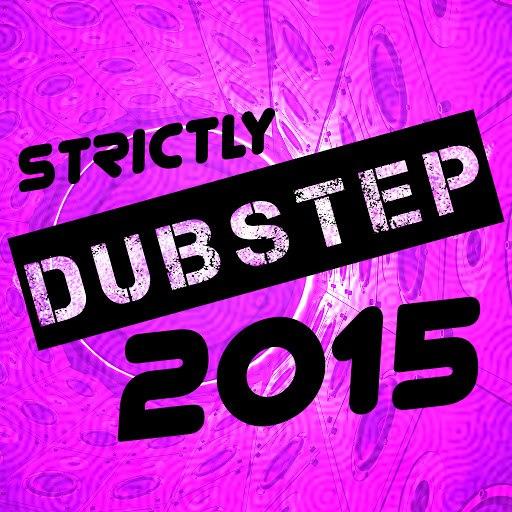 dub step альбом Strictly Dubstep 2015