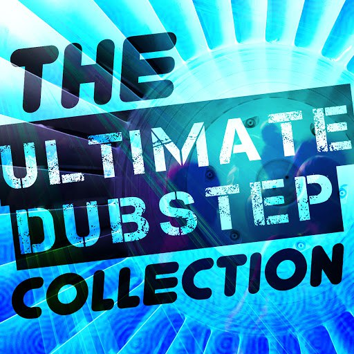 dub step альбом The Ultimate Dubstep Collection