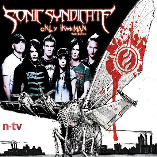 Sonic Syndicate альбом Only Inhuman - Tour Edition