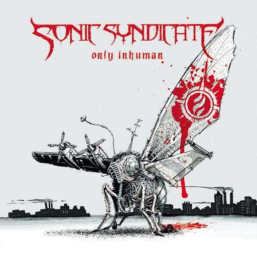 Sonic Syndicate альбом Only Inhuman