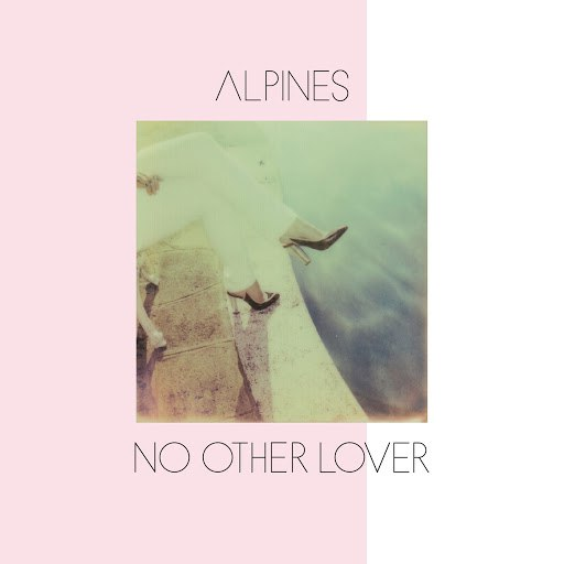 Alpines альбом No Other Lover (Remixes)