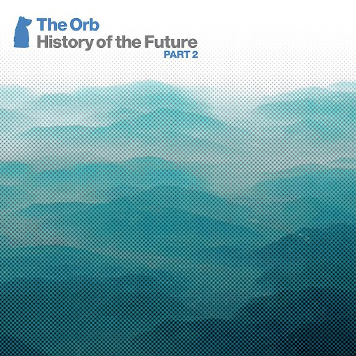 The Orb альбом History Of The Future Part 2