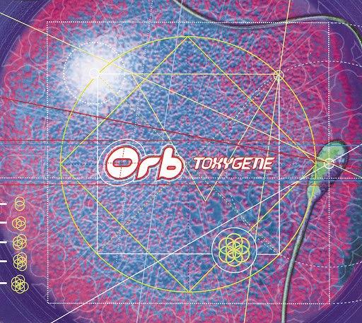 The Orb альбом Toxygene