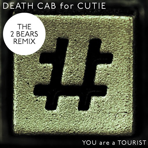 Death Cab For Cutie альбом You Are A Tourist (The 2 Bears Remix)