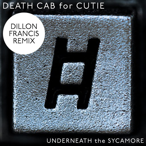 Death Cab For Cutie альбом Underneath The Sycamore (Dillon Francis Remix)
