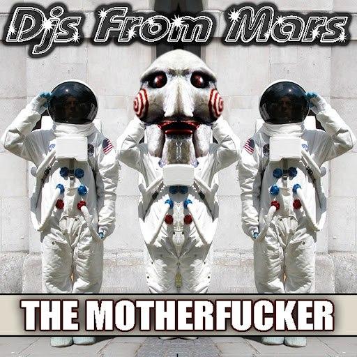 Djs From Mars альбом The Motherfucker