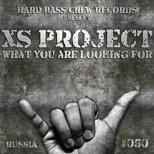 XS PROJECT альбом What You Are Looking for (Original Mix)