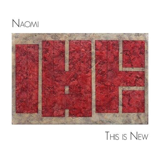 Naomi альбом This Is New