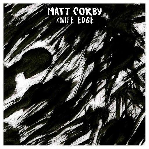 Matt Corby альбом Knife Edge