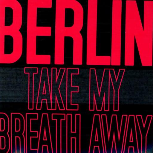 Berlin альбом Take My Breath Away
