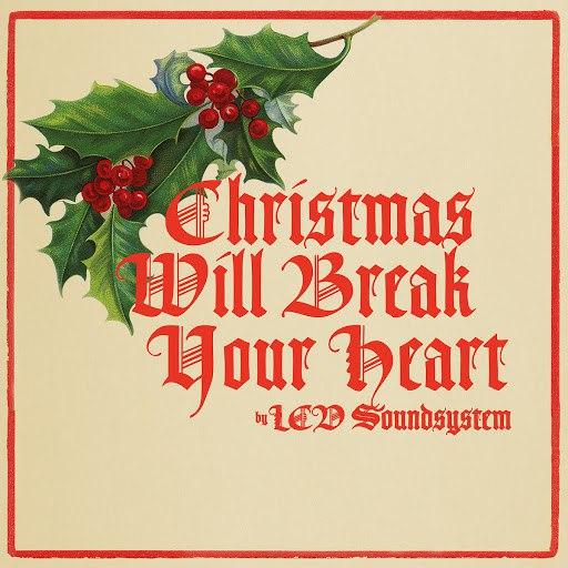 LCD Soundsystem альбом Christmas Will Break Your Heart