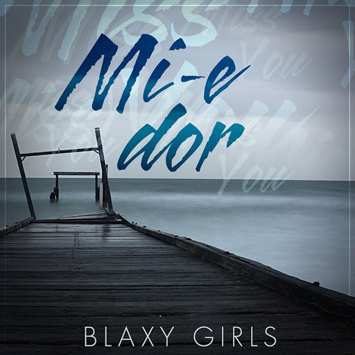 Blaxy Girls альбом Mi-E Dor