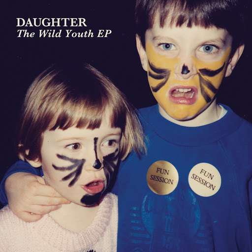 daughter альбом The Wild Youth