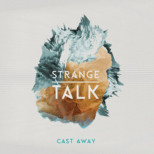 Strange Talk альбом Cast Away (Deluxe Version)