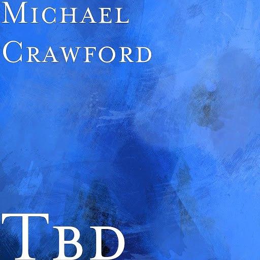 Michael Crawford альбом Tbd (feat. Chas Evans)