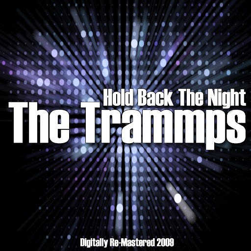 The Trammps альбом Hold Back The Night