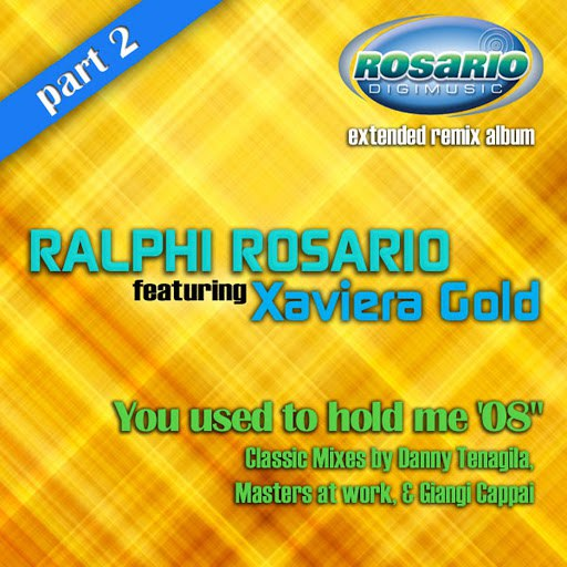 ralphi rosario альбом You Used To Hold Me '08 (Part 2) [feat. Xavieria Gold]
