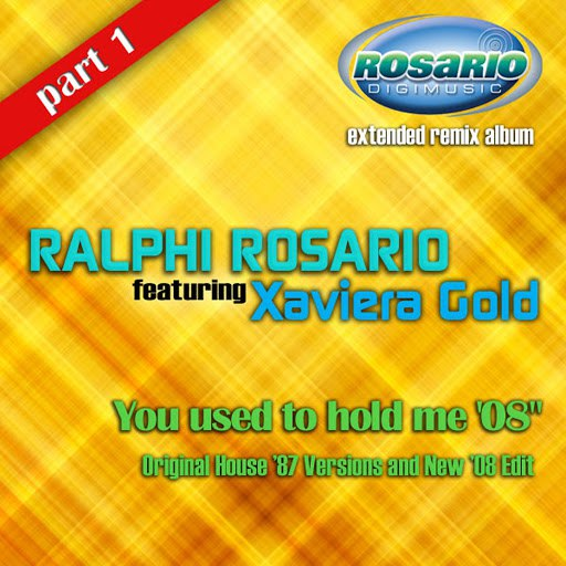 ralphi rosario альбом You Used To Hold Me '08 (Part 1) [feat. Xaviera Gold]