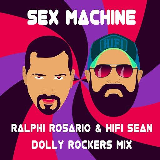 ralphi rosario альбом Sex Machine (Dolly Rockers Mix)
