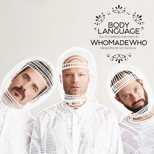 WhoMadeWho альбом Get Physical Music Presents: Body Language, Vol. 17 by WhoMadeWho