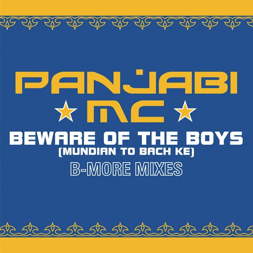 Panjabi Mc альбом Beware of the Boys (Mundian To Bach Ke) [Aaron LaCrate & Debonair Samir B-More Gutter Remixes]