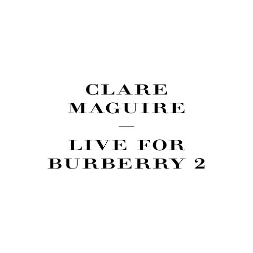 Clare Maguire альбом Live For Burberry (Pt. 2)