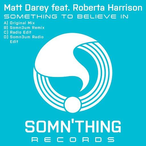 Matt Darey альбом Something to Believe In (feat. Roberta Harrison)