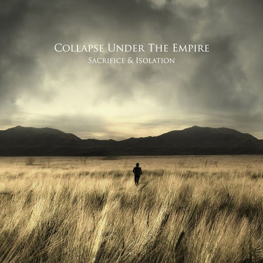 Collapse Under The Empire альбом Sacrifice & Isolation
