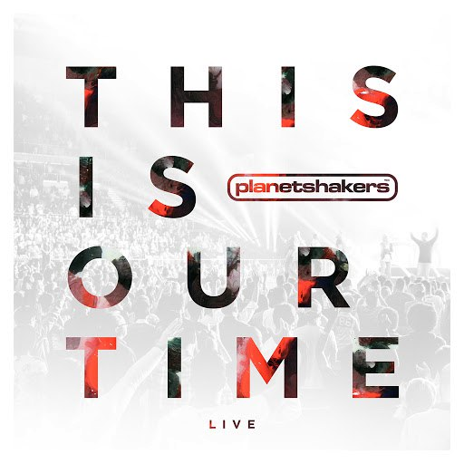 Planetshakers альбом This Is Our Time (Live)
