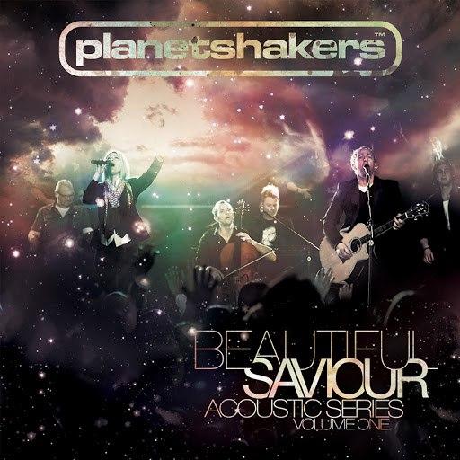 Planetshakers альбом Beautiful Savior (Live)
