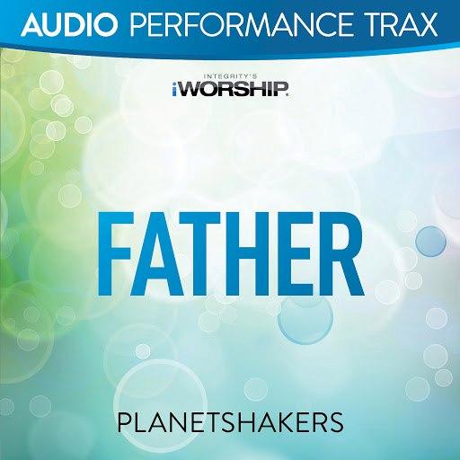 Planetshakers альбом Father [Audio Performance Trax]
